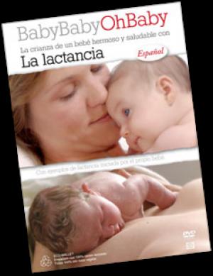 BabyBabyOhBaby: La Lactancia DVD (Español)